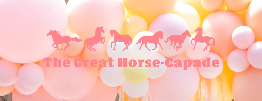 PARTY ET CIE EVENTS - THE GREAT HORSE-CAPADE!