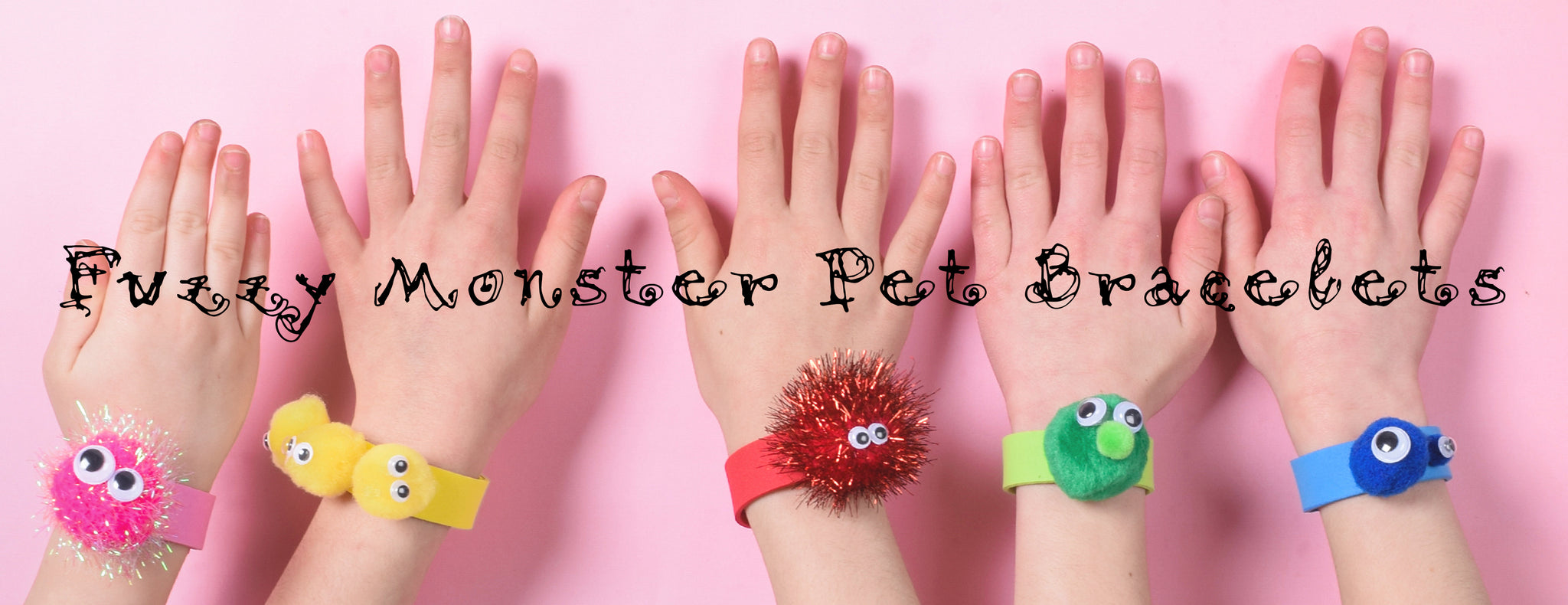 DIY - FUZZY MONSTER PET BRACELETS