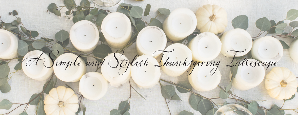 DIY - A SIMPLE AND STYLISH THANKSGIVING TABLESCAPE