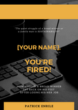[Your Name], You're Fired! How Should A Breadwinner Get Back On His Feet After Losing His/Her Job.