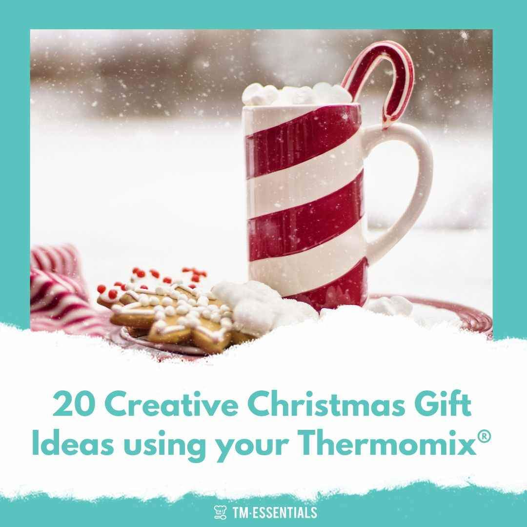 20 Creative Christmas Gift Ideas Using Your Thermomix Tm Essentials