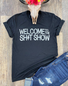 The Welcome To The Sh*t Show T-Shirt