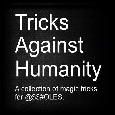 Tricks Against Humanity (DVD & Gimmicks) by Eric Ross - Trick