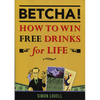 BETCHA! (How to Win Free Drinks for Life) by Simon Lovell - Book