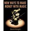 New ways to make money from magic by Devin Knight - eBook DOWNLOAD