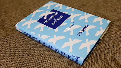 Encyclopedia of Dove Magic Volume 1 (Limited) by Ian Adair - Book