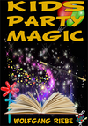 Kid's Party Magic by Wolfgang Riebe eBook DOWNLOAD