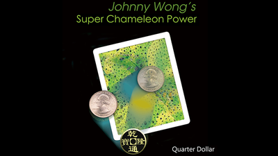 Super Chameleon Power (Quarter Dollar) by Johnny Wong - Trick