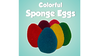 Colorful Sponge Eggs by Timothy Pressley and Goshman