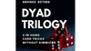 DYAD TRILOGY by Abhinav Bothravideo DOWNLOAD