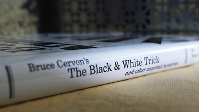 Bruce Cervon's The Black and White Trick and other assorted Mysteries by Mike Maxwell