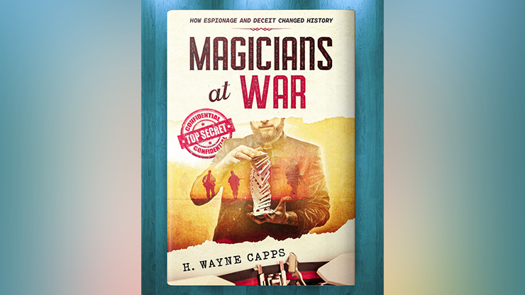 Magicians at War by H. Wayne Capps