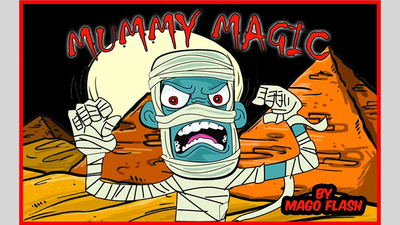 MUMMY MAGIC (Gimmicks and Online Instructions) by Mago Flash