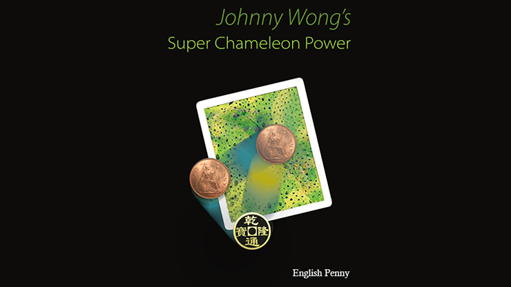 Super Chameleon Power English Penny Version by Johnny Wong