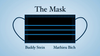 The Mask by Mathieu Bich and Buddy Stein