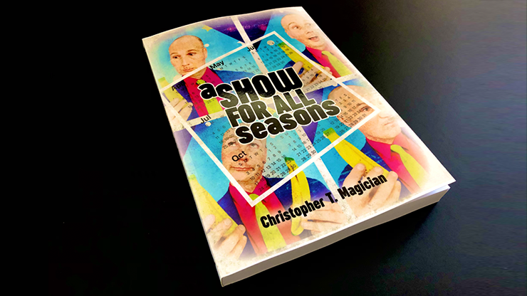 A Show For All Seasons by Christopher T. Magician