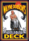 Tossed Out Deck by Wayne Dobson
