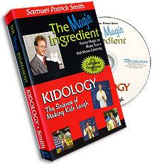 Magic Ingredient & Kidology - Samuel Patrick Smith, DVD