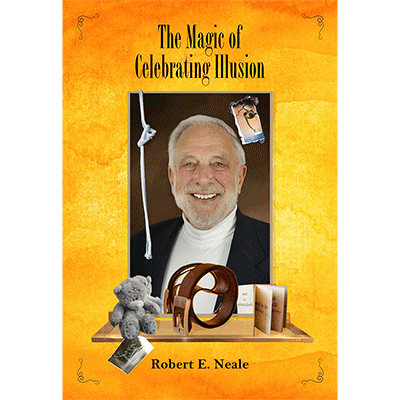 The Magic of Celebrating Illusion by Robert Neale and Larry Hass - Book