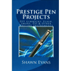 Prestige Pen Projects by Shawn Evans - eBook DOWNLOAD