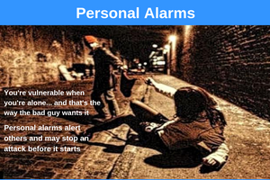 You are vulnerable when you're alone, and that's the way the bad guy wants it. Personal alarms alert others and may stop an attack before it begins
