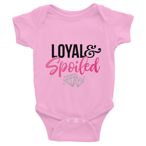 Loyal & Spoiled Infant Bodysuit