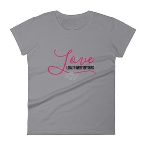 Loyalty Over Everything Women's Short Sleeve T-Shirt
