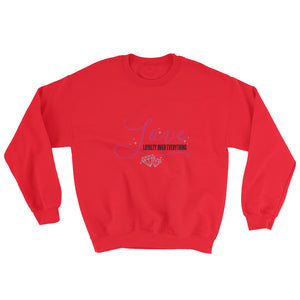 Loyalty Over Everything Sweatshirt