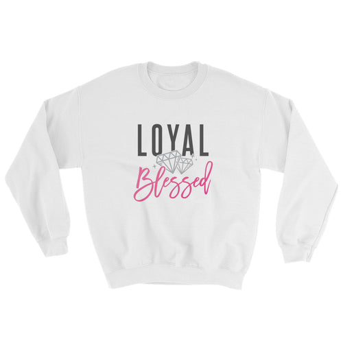 Loyal & Blessed Sweatshirt