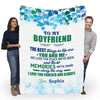 "Personalized Blanket ""To My Boyfriend The Best Things In Life Are You And Me""- Personalized Blanket"