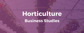 Certificate in Horticulture Business Studies
