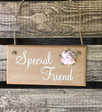 Handmade 'Special Friend' Hanging Plaque