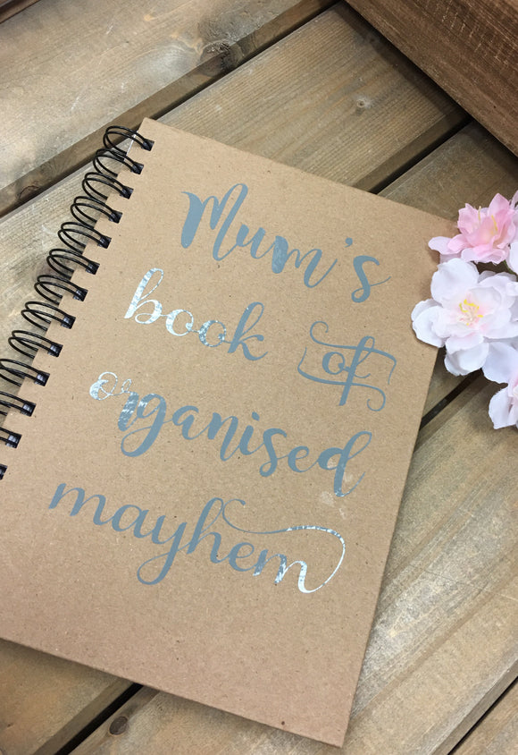 'Mum's Book Of Organised Mayhem' A5 Notebook
