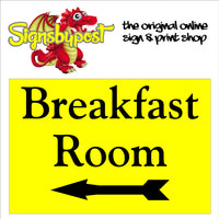 Breakfast room sign with left arrow B&B Bed and Breakfast sign
