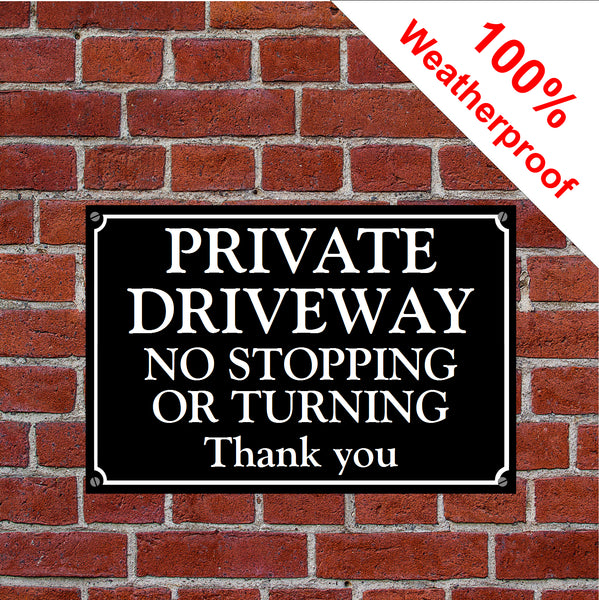 Private driveway no stopping or turning thank you