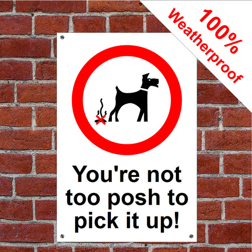 You're not too posh to pick up your dog poo sign