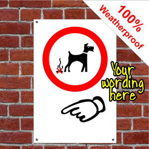 Custom pick up your dog poo sign 3507 We will custom print your own text