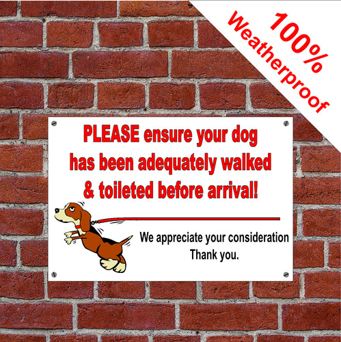 Please ensure your dog is walked & toileted sign