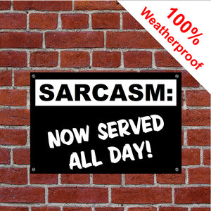 Sarcasm served all day sign