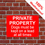 Private property dogs on lead sign in vinyl, aluminium or PVC