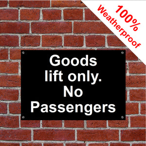 Goods lift only no passengers sign in vinyl, aluminium or PVC