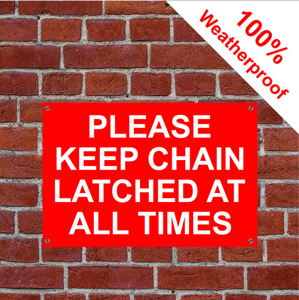 Please keep chain latched sign in vinyl, aluminium or PVC