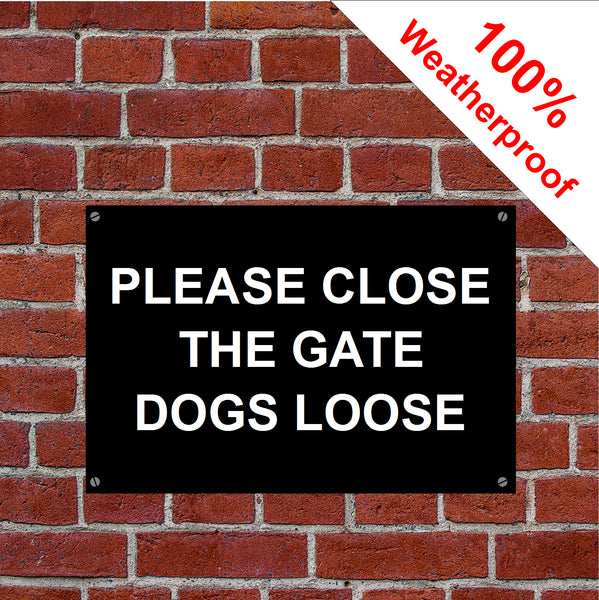 Please close the gate dogs loose sign