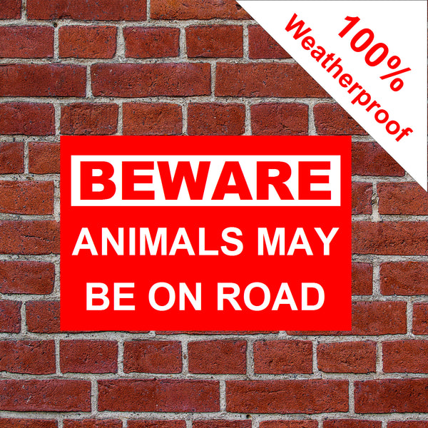 Beware animals may be on road sign in various sizes & materials