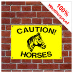 Caution Horses Weatherproof Sign in various sizes & materials