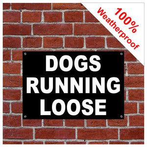 Dogs running loose sign