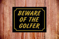Beware of the golfer novelty fun gift sign or sticker