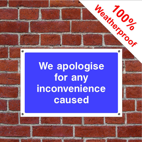 We apologise for inconvenience health & safety sign in various sizes & materials