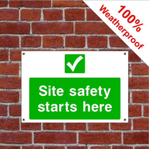 Site safety starts here Health and safety signs in various sizes & materials