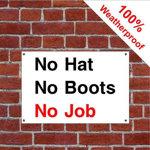 No Hat No Boots No Job Health and safety sign in various sizes & materials
